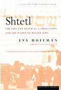 Shtetl The Life & Death Of A Small Town