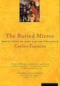 The Buried Mirror: Reflections on Spain and the New World Cover