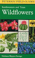 A Field Guide to Southwestern and Texas Wildflowers (Peterson Field Guides)