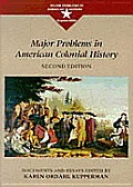 Major Problems in American Colonial History Documents & Essays