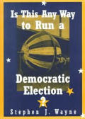 Is This Any Way To Run A Democratic Elec