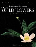 New England Wild Flower Society Guide to Growing & Propagating Wildflowers of the United States & Canada