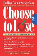 Choose to Lose: A Food Lover's Guide to Permanent Weight Loss