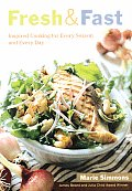 Fresh & Fast Inspired Cooking For Everyone