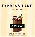 Express Lane Cookbook: Fast, Healthful Meals with Minimal Cleanup