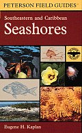 Field Guide to Southeastern & Caribbean Seashores Cape Hatteras to the Gulf Coast Florida & the Caribbean