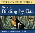 Birding by Ear: Western North America (Peterson Field Guides)