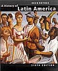 History Of Latin America 6th Edition