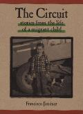 Circuit Stories From The Life Of A Migra