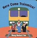Here Come Trainmice