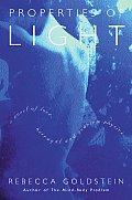 Properties of Light A Novel of Love Betrayal & Quantum Physics