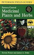 Field Guide to Medicinal Plants & Herbs Of Eastern & Central North America 2nd Edition