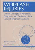 Whiplash Injuries Current Concepts In Prevention Diagnosis & Treatment of the Cervical Whiplash Syndrome