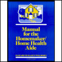 Manual for the Homemaker/Home Health Aide
