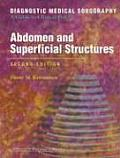 Abdomen and Superficial Structures : Diagnostic Medical Sonography (2ND 97 - Old Edition)