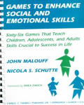 Games to Enhance Social & Emotional Skills: Games That Teach Children, Adolescents, & Adults Skills Critical to Success in Life