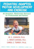 Pediatric Adapted Motor Development & Exercise: An Innovative Multisystem Approach for Professionals & Families