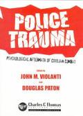 Police Trauma: Psychological Aftermath of Civilian Combat
