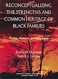 Reconceptualizing the Strengths and Common Heritage of Black Families