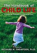 Handbook Of Child Life A Guide For Pediatric Psychosocial Care