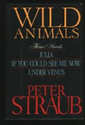Wild Animals Three Novels Julia If You Could See Me Now Under Venus