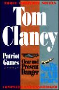 Patriot Games Clear & Present Danger Sum Of All Fears Three Complete Novels