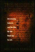 Hidden Scrolls Christianity Judaism & The War for the Dead Sea Scrolls