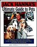 Jack Hannas Ultimate Guide To Pets