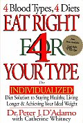 Eat Right 4 Your Type : the Individualized Diet Solution To Staying Healthy, Living Longer and Achieving Your Ideal Weight (96 Edition) Cover