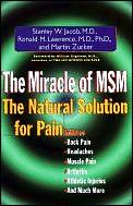 Miracle Of Msm The Natural Solution For Pain
