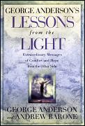 Lessons from the light :extraordinary messages of comfort and hope from the other side