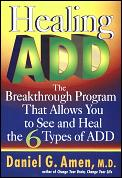 Healing ADD The Breakthrough Program That Allows You to See & Heal the 6 Types of ADD