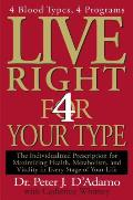 Live Right 4 Your Type: The Individualized Prescription for Maximizing Health, Metabolism, and Vitality in Every Stage of Your Life Cover