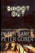 Shoot Out Surviving Fame & Misfortune In Hollywood