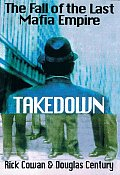 Takedown: The Fall of the Last Mafia Empire Cover
