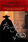 Purity of Blood: Book Two of the Adventures of Captain Alatriste