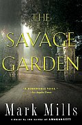 The Savage Garden: A Novel