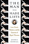 Man Who Made Lists Love Death Madness & the Creation of Rogets Thesaurus