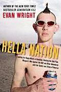 Hella Nation: Looking for Happy Meals in Kandahar, Rocking the Side Pipe, Wingnut's Waragainst the Gap, and Other Adventures with th
