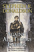 Against All Things Ending Last Chronicles of Thomas Covenant Book 3