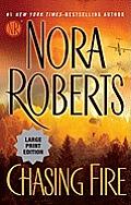 Chasing Fire (Large Print) (Nora Roberts Large Print)