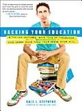 Hacking Your Education: Ditch the Lectures, Save Tens of Thousands, and Learn More Than Your Peers Ever Will Cover