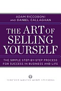 Art of Selling Yourself The Simple Step by Step Process for Success in Business & Life