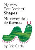 My Very First Book of Shapes/Mi Primer Libro de Figuras (World of Eric Carle)