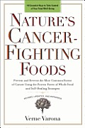 Natures Cancer Fighting Foods Revised Edition