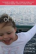Shape of the Eye A Memoir