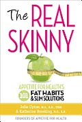 Real Skinny Appetite for Healths 101 Fat Habits & Slim Solutions