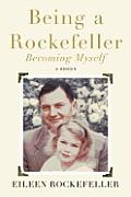 Being a Rockefeller, Becoming Myself: A Memoir