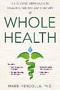 Whole Health An East West Approach to Balancing Body Mind & Spirit