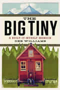 The Big Tiny: A Built-It-Myself Memoir